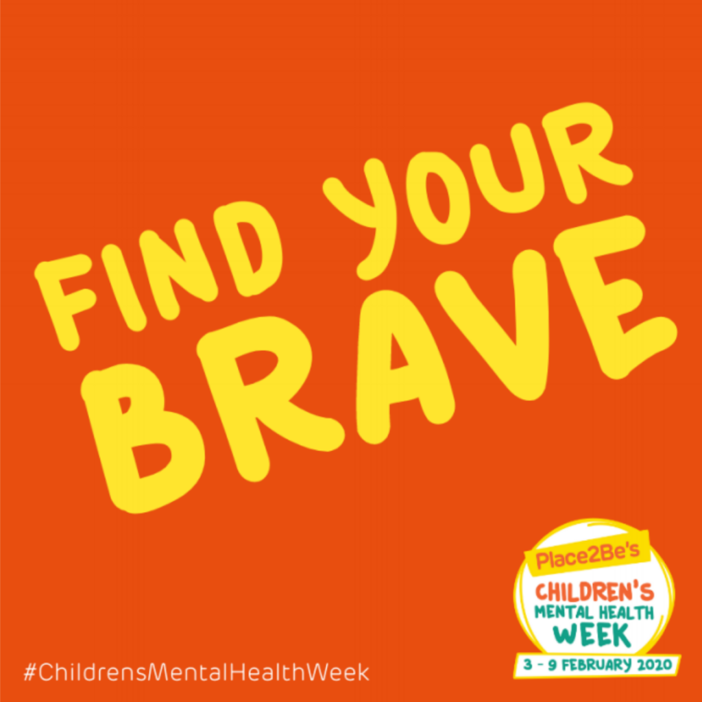 Find Your Brave logo from Place to be. Yellow Writing slanted across orange background with the place to be charity logo in the right hand corner and #childrensmentalhealthweek in the right hand corner